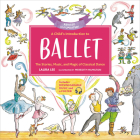 A Child's Introduction to Ballet (Revised and Updated): The Stories, Music, and Magic of Classical Dance (A Child's Introduction Series) Cover Image