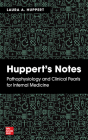 Huppert's Notes: Pathophysiology and Clinical Pearls for Internal Medicine Cover Image