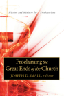 Proclaiming the Great Ends of the Church: Mission and Ministry for Presbyterians Cover Image