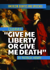 Examining Give Me Liberty or Give Me Death by Patrick Henry Cover Image
