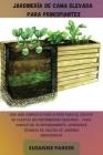 Jardinería de Cama Elevada Para Principiantes: Una guía completa paso a paso para el cultivo de plantas en contenedores elevados. Para completar su en Cover Image