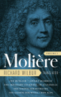 Moliere: The Complete Richard Wilbur Translations, Volume 1: The Bungler / Lover's Quarrels / The Imaginary Cuckhold, or Sganarelle / The School for Husbands / The School for Wives / Don Juan Cover Image