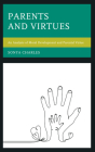 Parents and Virtues: An Analysis of Moral Development and Parental Virtue Cover Image