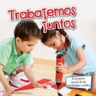Trabajemos Juntos: Let's Work Together (Pequeno Mundo de las Habilidades Sociales) Cover Image