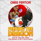 Feeding the Dragon: Inside the Trillion Dollar Dilemma Facing Hollywood, the Nba, & American Business Cover Image