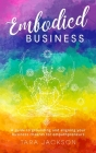 Embodied Business: A guide to grounding and aligning your business chakras for empathpreneurs Cover Image