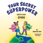 Your Secret Superpower: Ignite your Spark Cover Image