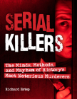 Serial Killers: The Minds, Methods, and Mayhem of History's Most Notorious Murderers Cover Image