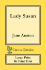 Lady Susan (Cactus Classics Large Print): 16 Point Font; Large Text; Large Type Cover Image