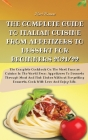 The Complete Guide to Italian Cuisine from Appetizers to Dessert for Beginners 2021/22: The Complete Cookbook On The Most Famous Cuisine In The World Cover Image