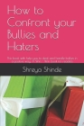 How to Confront your Bullies and Haters: This book with help you to deal and handle bullies in a positive way. A Win - Win book for readers Cover Image