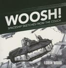 Woosh: Spaceship Sketches from the Couch Cover Image