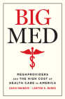 Big Med: Megaproviders and the High Cost of Health Care in America Cover Image