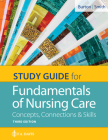 Study Guide for Fundamentals of Nursing Care: Concepts, Connections & Skills Cover Image