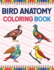 Bird Anatomy Coloring Book: Bird Anatomy Coloring Book for Kids & Adults. New Surprising Magnificent Learning Structure For Veterinary Anatomy Stu Cover Image