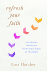 Refresh Your Faith: Uncommon Devotions from Every Book of the Bible Cover Image