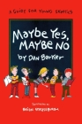 Maybe Yes, Maybe No: A Guide for Young Skeptics (Maybe Guides) Cover Image