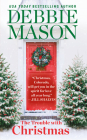 The Trouble with Christmas: The Feel-Good Holiday Read that Inspired Hallmark TV's Welcome to Christmas (Christmas, Colorado #1) Cover Image