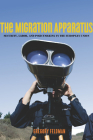 The Migration Apparatus: Security, Labor, and Policymaking in the European Union Cover Image