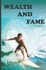 Wealth And Fame: A Surf Boy: Travel Book Cover Image