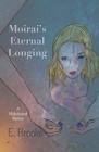 Moirai's Eternal Longing: A Mythological Memoir Cover Image