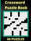 Crossword Puzzle Book 60 Puzzles: Activity Puzzlebook 60 Puzzles Cover Image