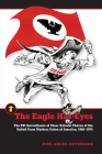 The Eagle Has Eyes: The FBI Surveillance of César Estrada Chávez of the United Farm Workers Union of America, 1965–1975 (Latinos in the United States) Cover Image