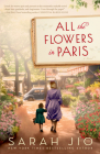 All the Flowers in Paris: A Novel Cover Image