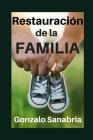 Restauración de la Familia: Recuperando el diseño y los valores de la familia Cover Image