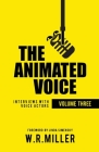 The Animated Voice [Volume Three]: Interviews with Voice Actors Cover Image