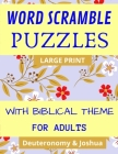 Word Scramble Puzzles With Biblical Theme For Adults: 1000 Words Large Print Puzzles From Deuteronomy & Joshua Cover Image