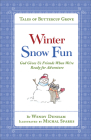 Winter Snow Fun: God Gives Us Friends When We're Ready for Adventure (Tales of Buttercup Grove) Cover Image
