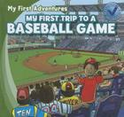 My First Trip to a Baseball Game (My First Adventures) Cover Image