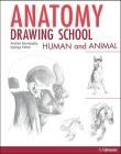 Anatomy Drawing School: Human and Animal Cover Image
