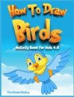 How to draw Birds activity book for kids 4-8 Cover Image