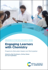 Engaging Learners with Chemistry: Projects to Stimulate Interest and Participation Cover Image