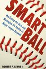 Smart Ball: Marketing the Myth and Managing the Reality of Major League Baseball Cover Image