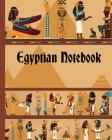 Egyptian Notebook: Wide Ruled Notebook for Kids or Anyone who likes Egypt, Pyramids, and Ancient Egyptian Pharaoh Cover Image