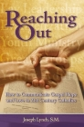 Reaching Out: How to Communicate Gospel Hope and Love to 21st Century Catholics Cover Image