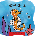 Glub, Glub!: Magic Pictures Change Color in Water! (Magic Bath Books) Cover Image