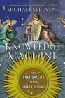 The Knowledge Machine: How Irrationality Created Modern Science Cover Image