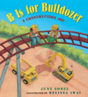 B Is for Bulldozer Board Book: A Construction ABC Cover Image