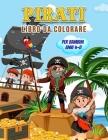 Pirati Libro da Colorare per Bambini Anni 4-8: Meraviglioso libro dei pirati per adolescenti, ragazzi e bambini, libro da colorare dei pirati per bamb Cover Image
