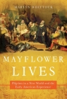 Mayflower Lives: Pilgrims in a New World and the Early American Experience Cover Image