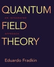 Quantum Field Theory: An Integrated Approach Cover Image