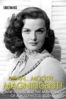 Mean...Moody...Magnificent!: Jane Russell and the Marketing of a Hollywood Legend (Screen Classics) Cover Image