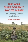 The War That Doesn't Say Its Name: The Unending Conflict in the Congo Cover Image