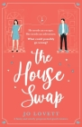 The House Swap: A funny and utterly gorgeous feel-good romance Cover Image