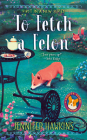 To Fetch a Felon (A Chatty Corgi Mystery #1) Cover Image