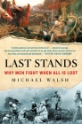 Last Stands: Why Men Fight When All Is Lost Cover Image